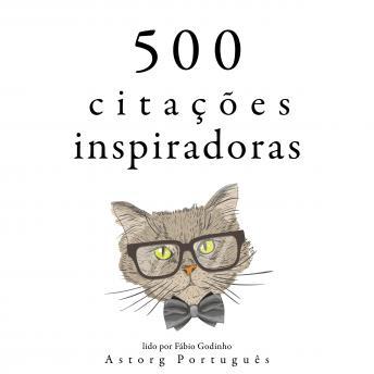 500 citações inspiradoras: Recolha as melhores citações