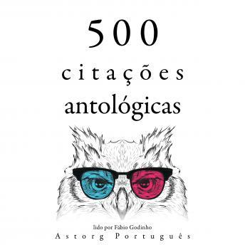 500 citações de antologias: Recolha as melhores citações