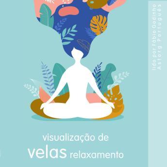 Relaxamento de visualização de velas: o melhor do relaxamento