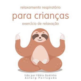 Relaxamento respiratório para crianças: exercício de relaxamento: o melhor do relaxamento