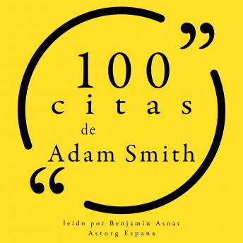 100 citas de Adam Smith: Colección 100 citas de