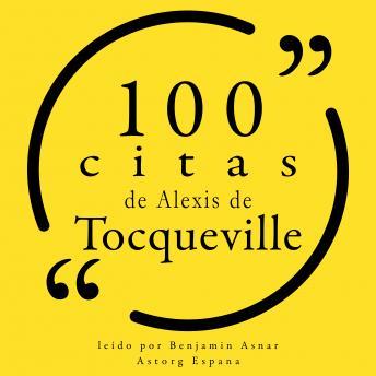 100 citas de Alexis de Tocqueville: Colección 100 citas de