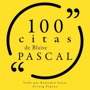 100 citas de Blaise Pascal: Colección 100 citas de