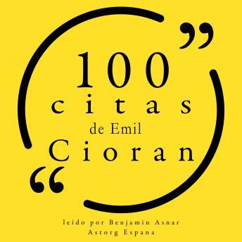 100 citas de Emil Cioran: Colección 100 citas de