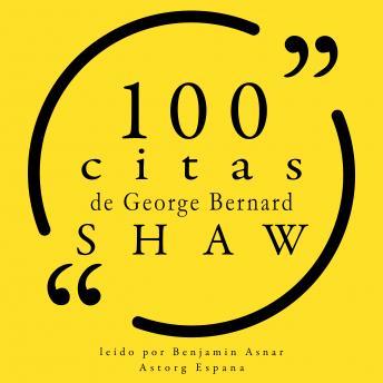 100 citas de George Bernard Shaw: Colección 100 citas de