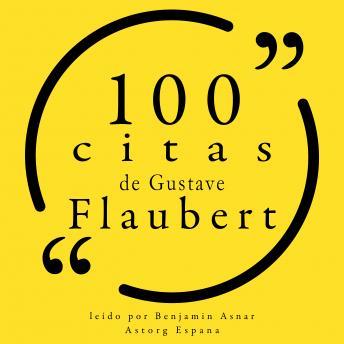 100 citas de Gustave Flaubert: Colección 100 citas de