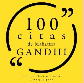 100 citas de Mahatma Gandhi: Colección 100 citas de