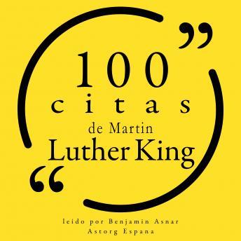 100 citas de Martin Luther King: Colección 100 citas de