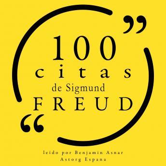 100 citas de Sigmund Freud: Colección 100 citas de