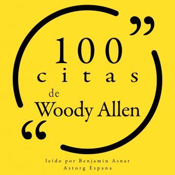 100 citas de Woody Allen: Colección 100 citas de