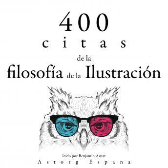400 citas de la filosofía de la Ilustración: Colección las mejores citas