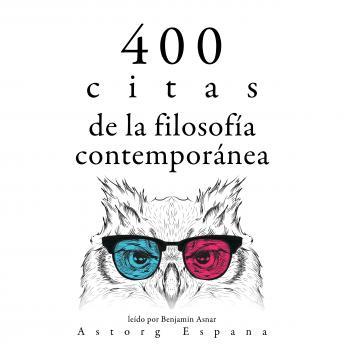 400 citas de la filosofía contemporánea: Colección las mejores citas