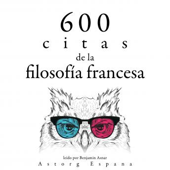 600 citas de la filosofía francesa: Colección las mejores citas