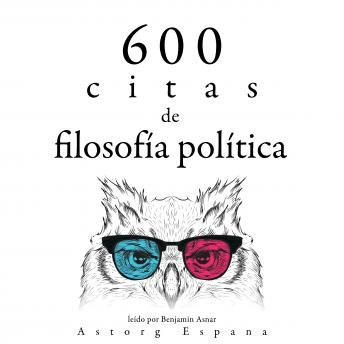 600 citas de filosofía política: Colección las mejores citas