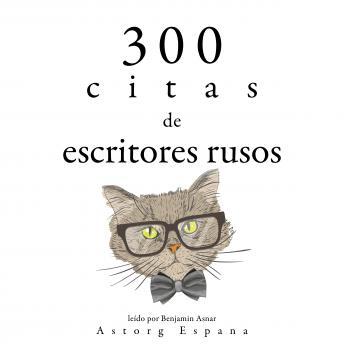 300 citas de escritores rusos: Colección las mejores citas