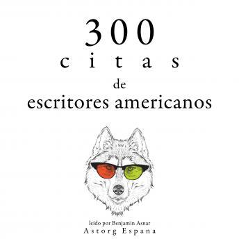300 citas de escritores americanos: Colección las mejores citas