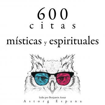 600 citas místicas y espirituales: Colección las mejores citas