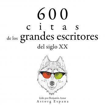 600 citas de los grandes escritores del siglo XX: Colección las mejores citas