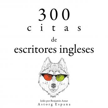 300 citas de escritores ingleses: Colección las mejores citas
