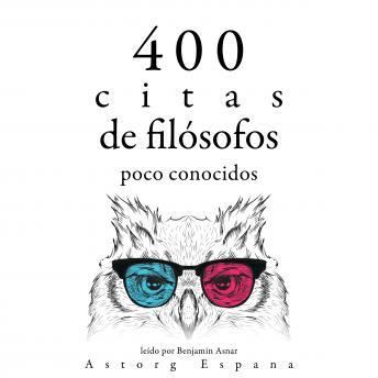 400 citas de filósofos poco conocidos: Colección las mejores citas