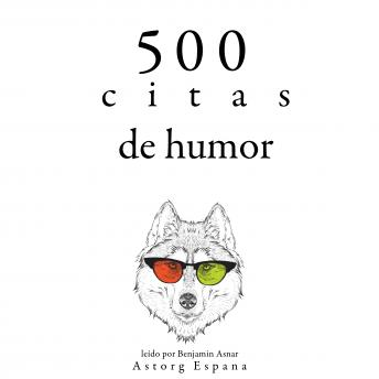500 citas de humor: Colección las mejores citas