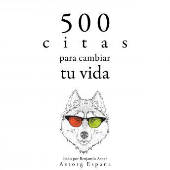 500 citas para cambiar tu vida: Colección las mejores citas