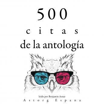 500 citas de la antología: Colección las mejores citas