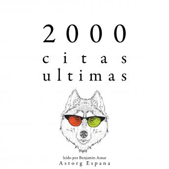 2000 citas ultimas: Colección las mejores citas