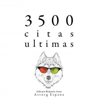 3500 citas ultimas: Colección las mejores citas