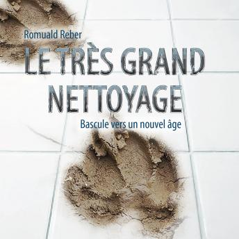 Le très grand nettoyage: The Great Clean-Up, Bascule vers un nouvel âge