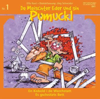 De Meischter Eder und sin Pumuckl Nr. 1: En Kobold i de Werchstatt - Es gschnitzts Bett