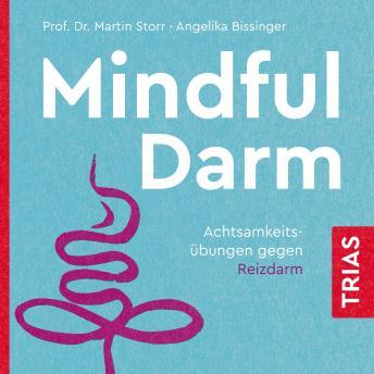 Mindful Darm (Hörbuch): Achtsamkeitsübungen gegen Reizdarm