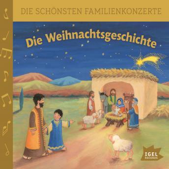 Die schönsten Familienkonzerte. Die Weihnachtsgeschichte