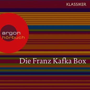 Franz Kafka - Die Verwandlung / Das Urteil / In der Strafkolonie / Ein Landarzt / Auf der Galerie u.