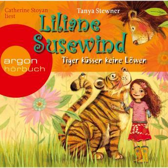 Tiger küssen keine Löwen - Liliane Susewind (gekürzt)