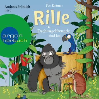 Rille - Die Dschungelfreunde sind los! - Rille, Band 1 (Ungekürzte Lesung)