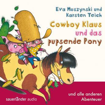 Cowboy Klaus, Band 2: Cowboy Klaus und das pupsende Pony ...und alle anderen Abenteuer (Ungekürzte F