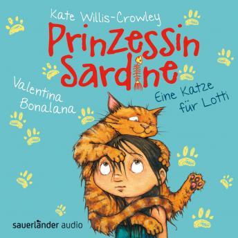 Prinzessin Sardine - Eine Katze für Lotti (Gekürzt)