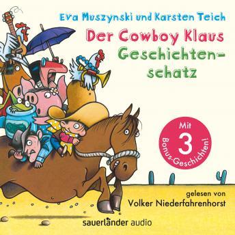 Der Cowboy Klaus Geschichtenschatz - Alle 12 Abenteuer (Ungekürzte Lesung mit Musik)