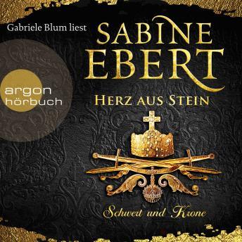 Schwert und Krone - Herz aus Stein - Das Barbarossa-Epos, Band 4 (Ungekürzte Lesung)