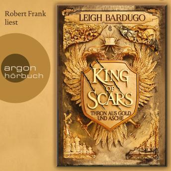 King of Scars - Thron aus Gold und Asche, Band 1 (Ungekürzte Lesung)