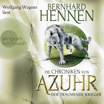 Der träumende Krieger - Die Chroniken von Azuhr, Band 3 (Ungekürzte Lesung)
