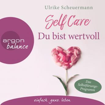Self Care - Du bist wertvoll (Gekürzte Lesung)