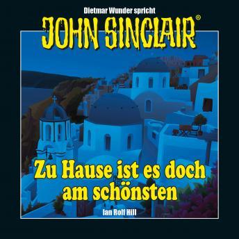 John Sinclair - Zu Hause ist es doch am schönsten - Eine humoristische John Sinclair-Story (Ungekürz