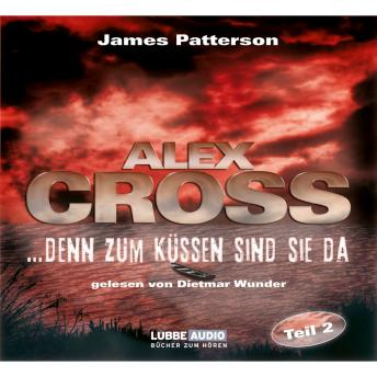 Download ...denn zum Küssen sind sie da - Alex Cross 2 by James Patterson