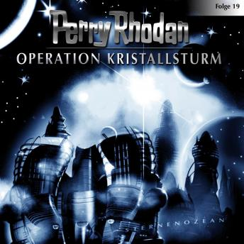 Perry Rhodan, Folge 19: Operation Kristallsturm