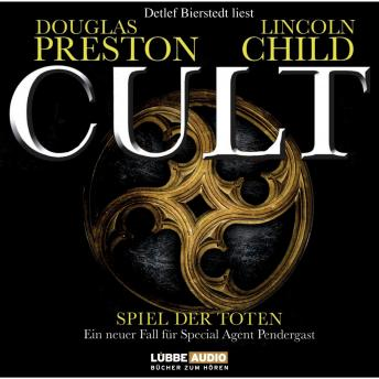 Cult - Spiel der Toten, Lincoln Child, Douglas Preston