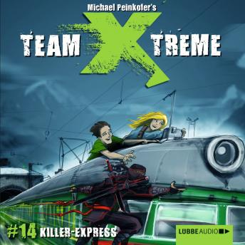 Team X-Treme, Folge 14: Killer-Express