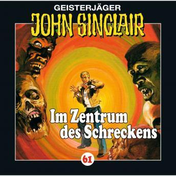 John Sinclair, Folge 61: Im Zentrum des Schreckens (II/III)