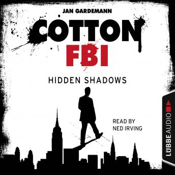Cotton FBI - NYC Crime Series, Episode 3: Hidden Shadows